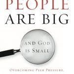 When People are Big and God is Small