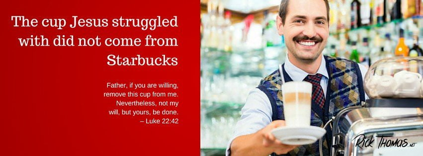 FB The cup Jesus struggled with did not come from Starbucks