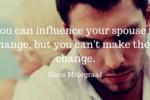 You can influence your spouse