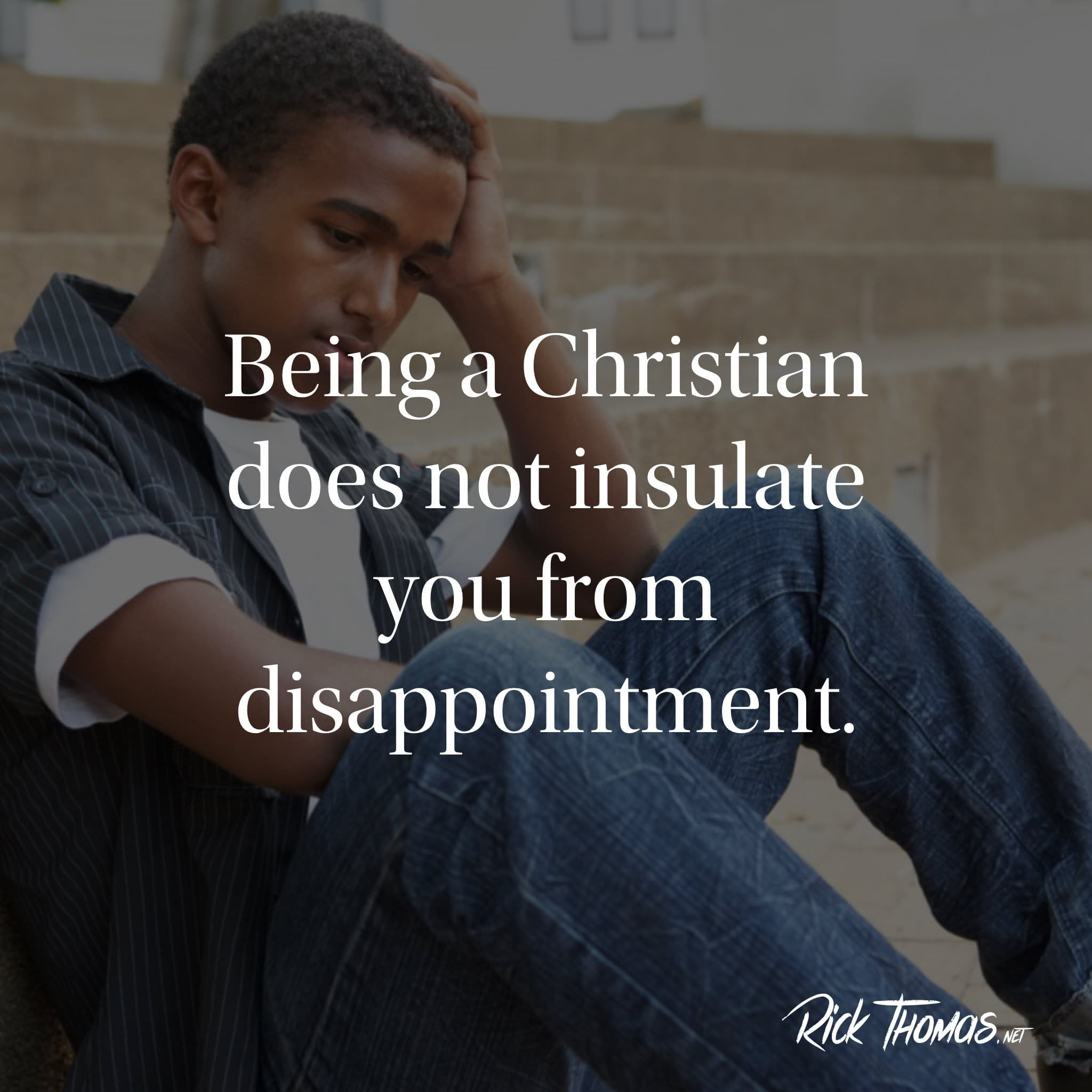 Being a Christian does not insulate you INS.001