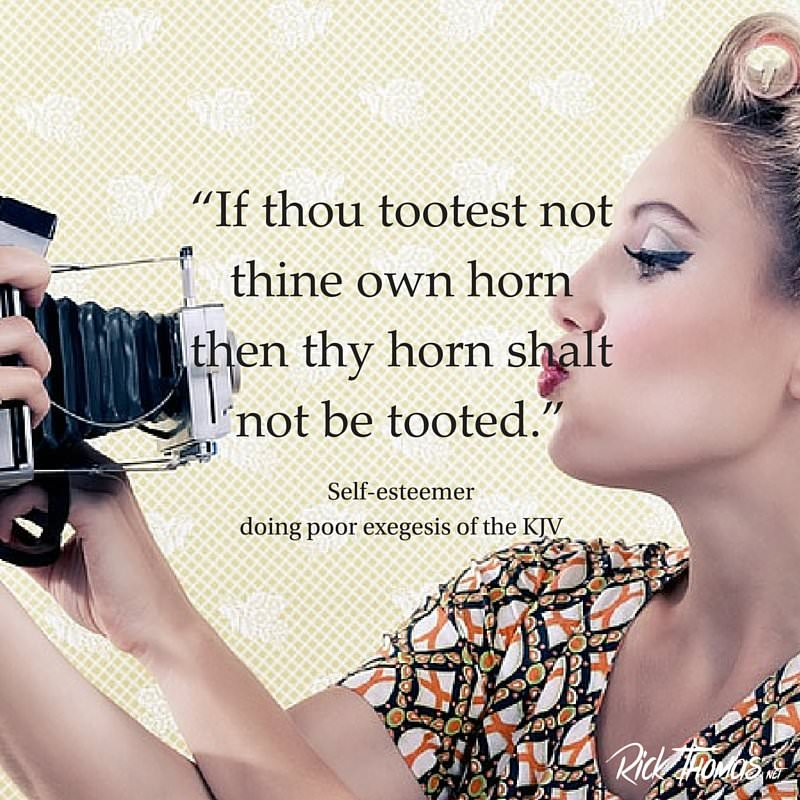 """""""If thou tootest not thine own horn then thy horn shalt not be tooted.""""(1)"""