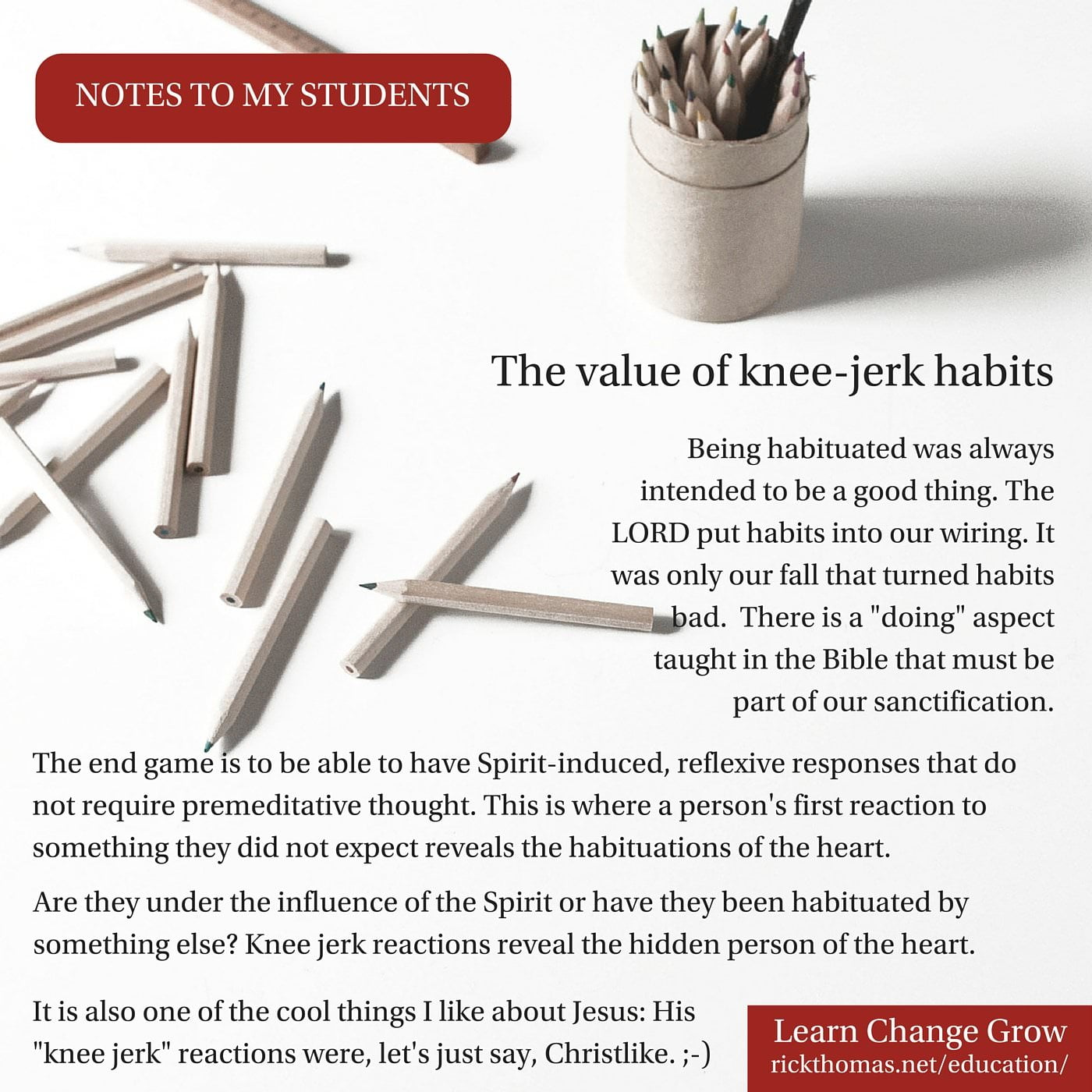 NOTE_ The value of knee-jerk habits