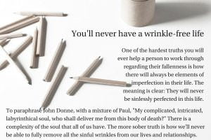 The fallacy of the wrinkle free life