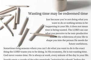 Wasting time may be redeemed time