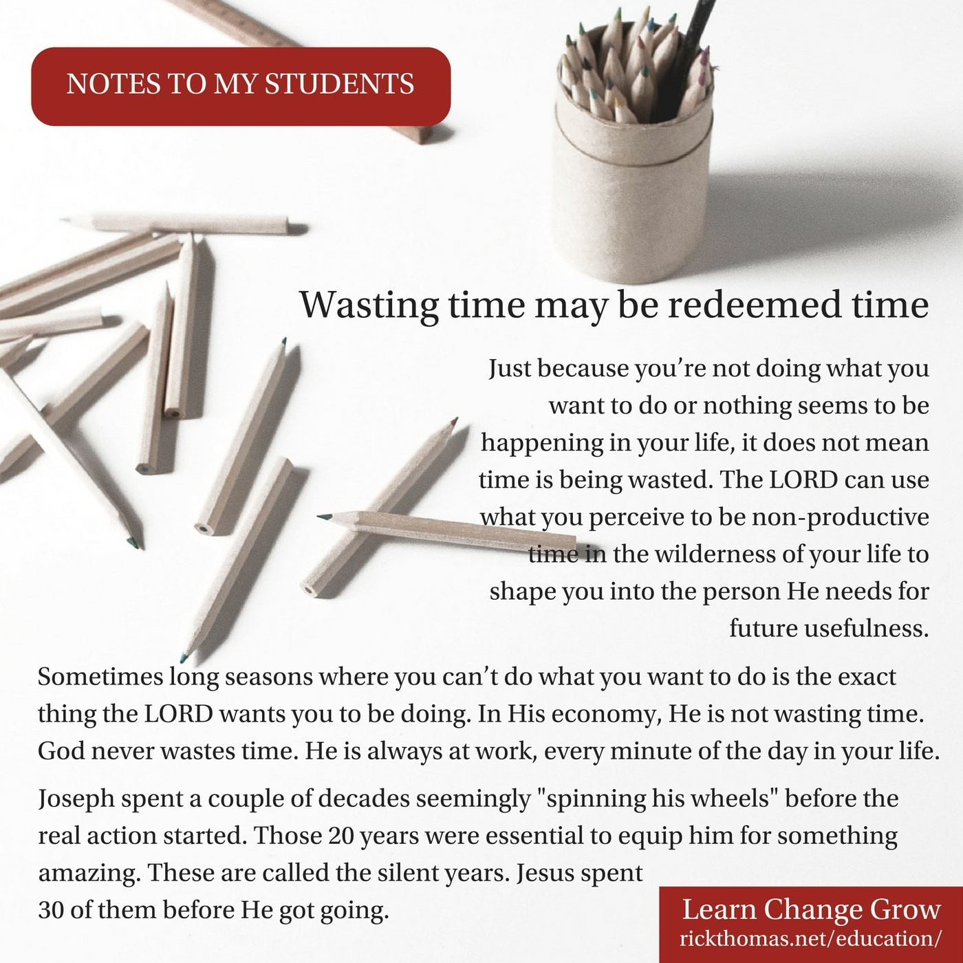 NOTE_ Wasting time may be redeemed time