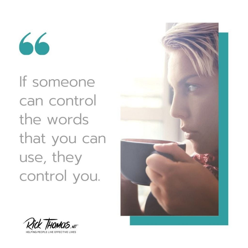 If someone can control what you can or cannot say, they control you.
