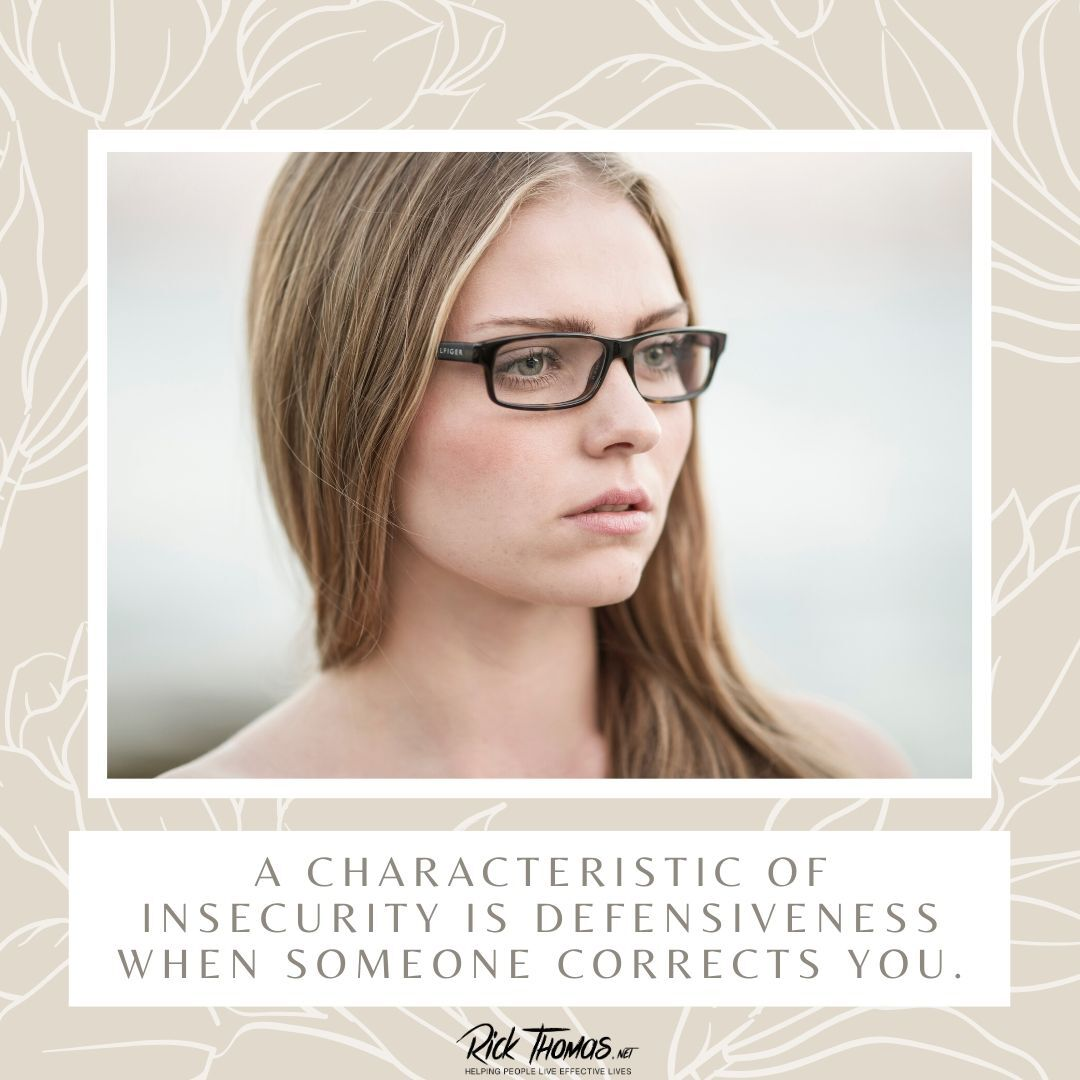A Characteristic of Insecurity Is Defensiveness