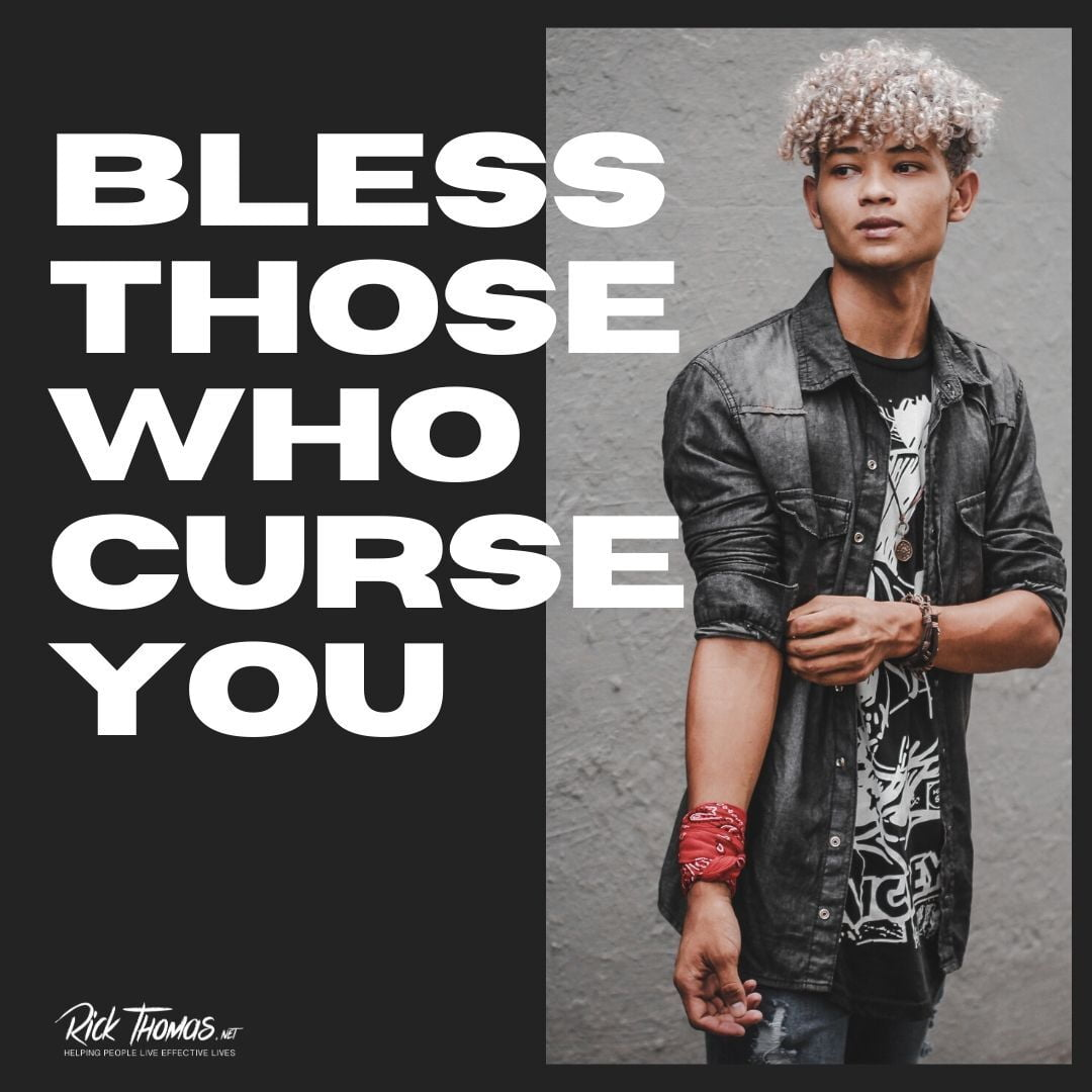 Bless Those Who Curse You