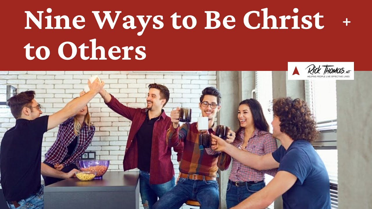 Being Christ to Others