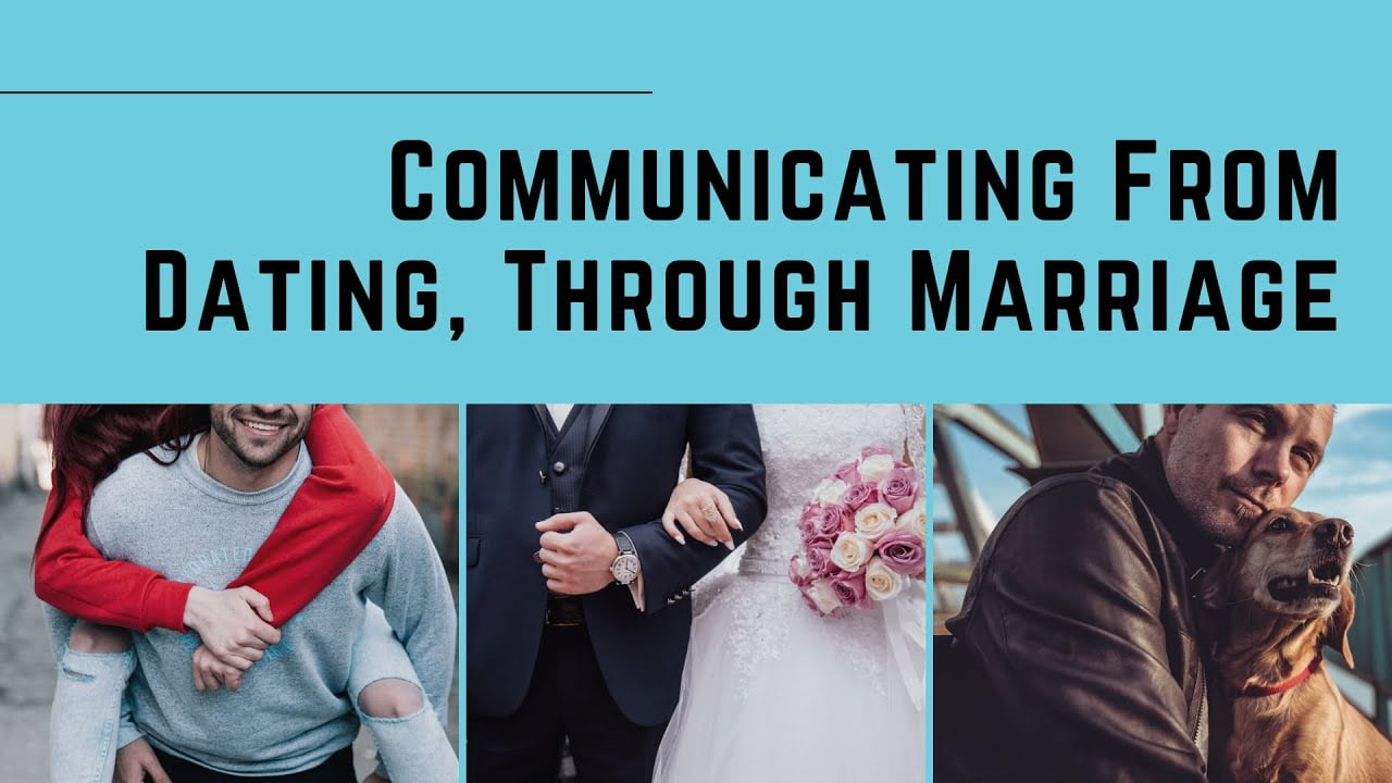 Communication From Dating Through Marriage