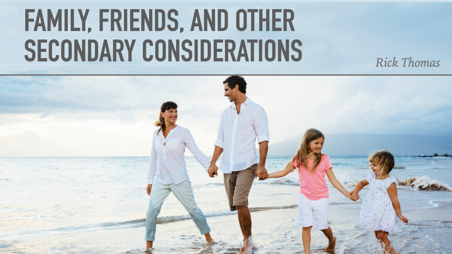 Your Wife, Your Children, and Other Secondary Considerations