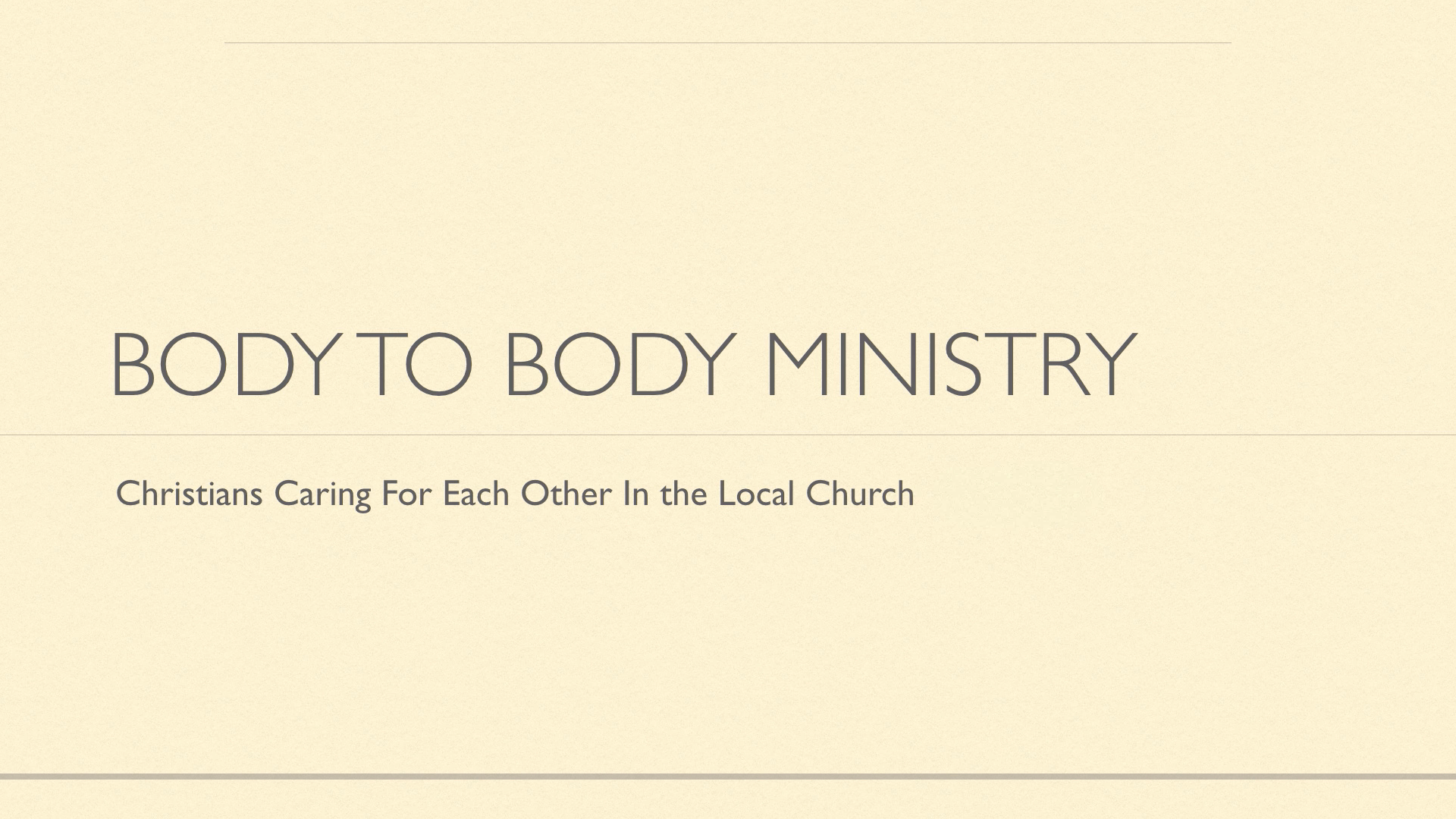 "What Is ""Body-to-Body Ministry"" In the Local Church?"