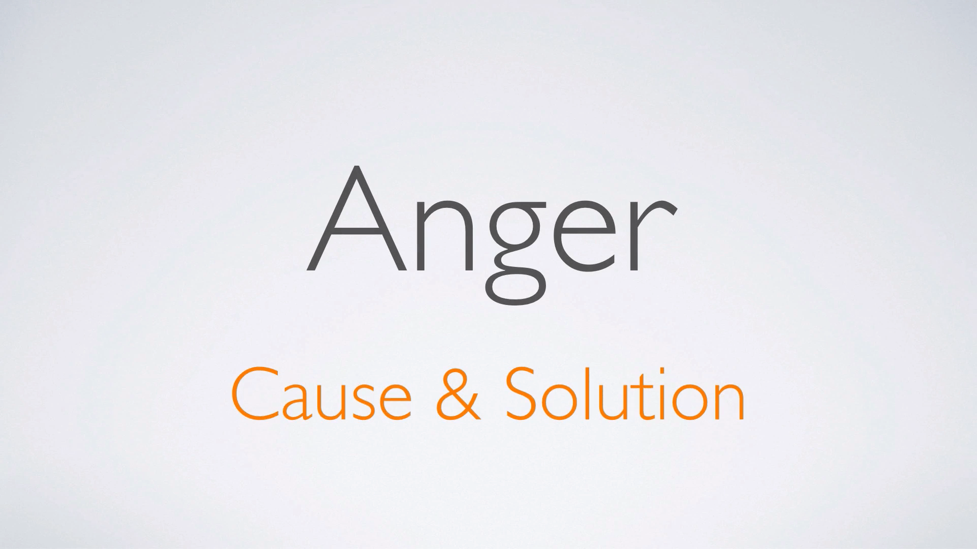 Anger - Its Cause and Solution