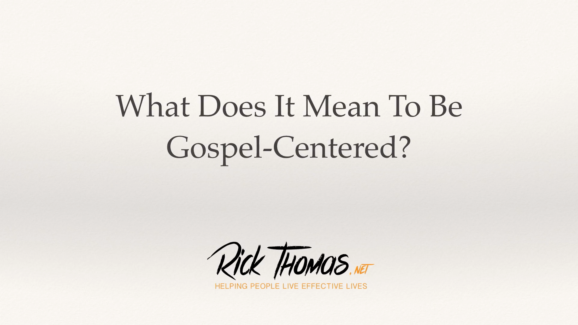 What Does It Mean to Be Gospel-Centered?