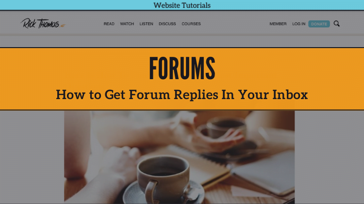 Tutorial How to Get Forum Replies In Your Inbox