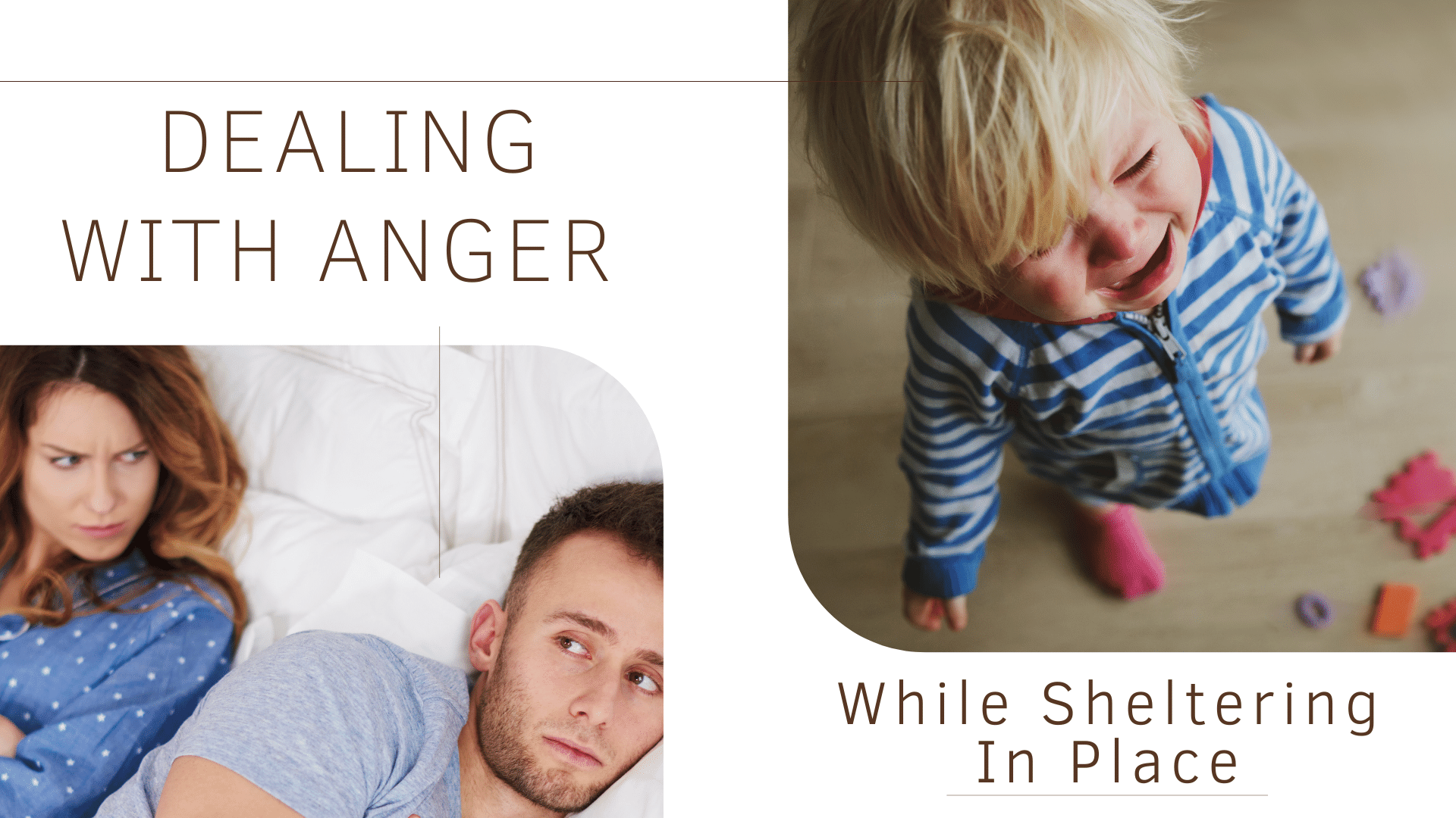 Dealing With Anger While Sheltering In Place