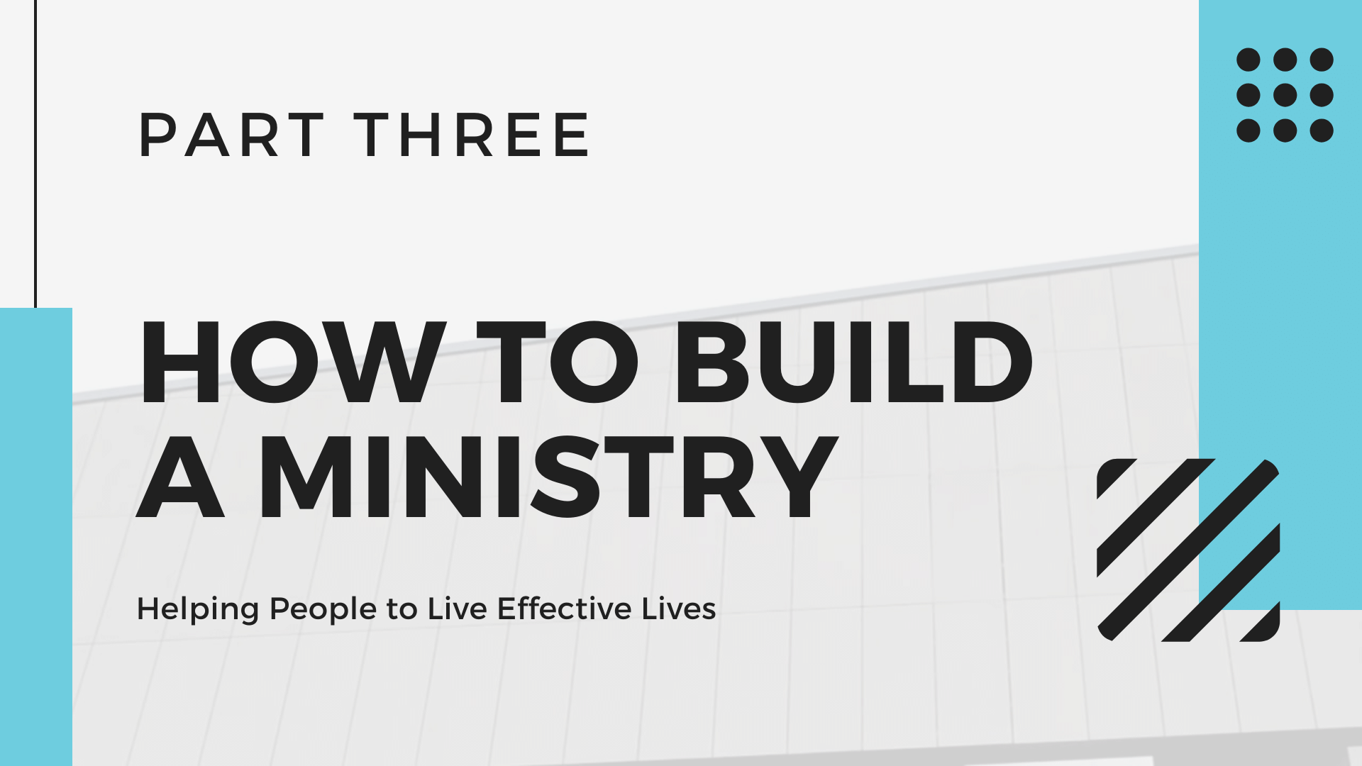 Video Channel How to Build a Ministry Part Three