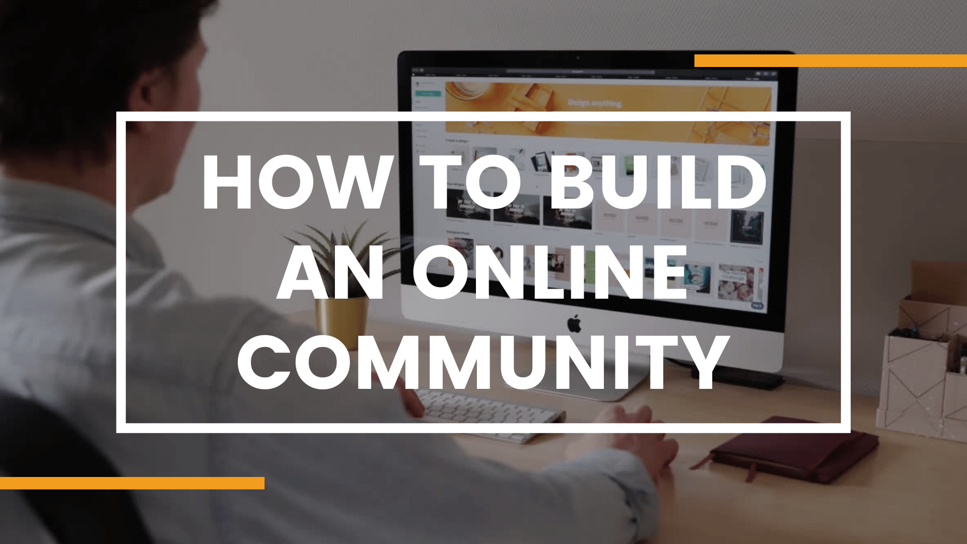 Video Channel How to Build an Online Community