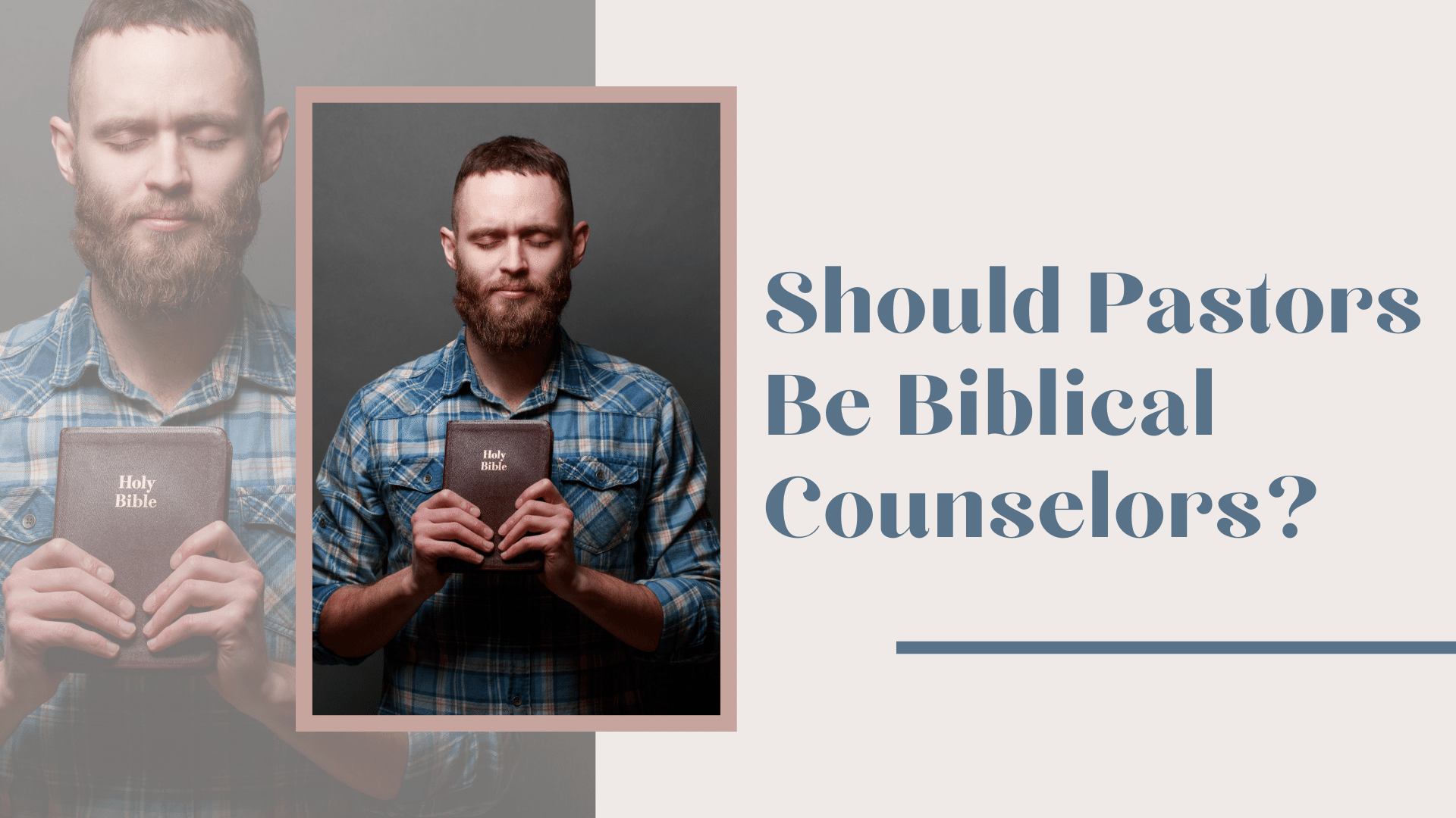 Is It a Good Idea to Expect Pastors to Be Biblical Counselors?
