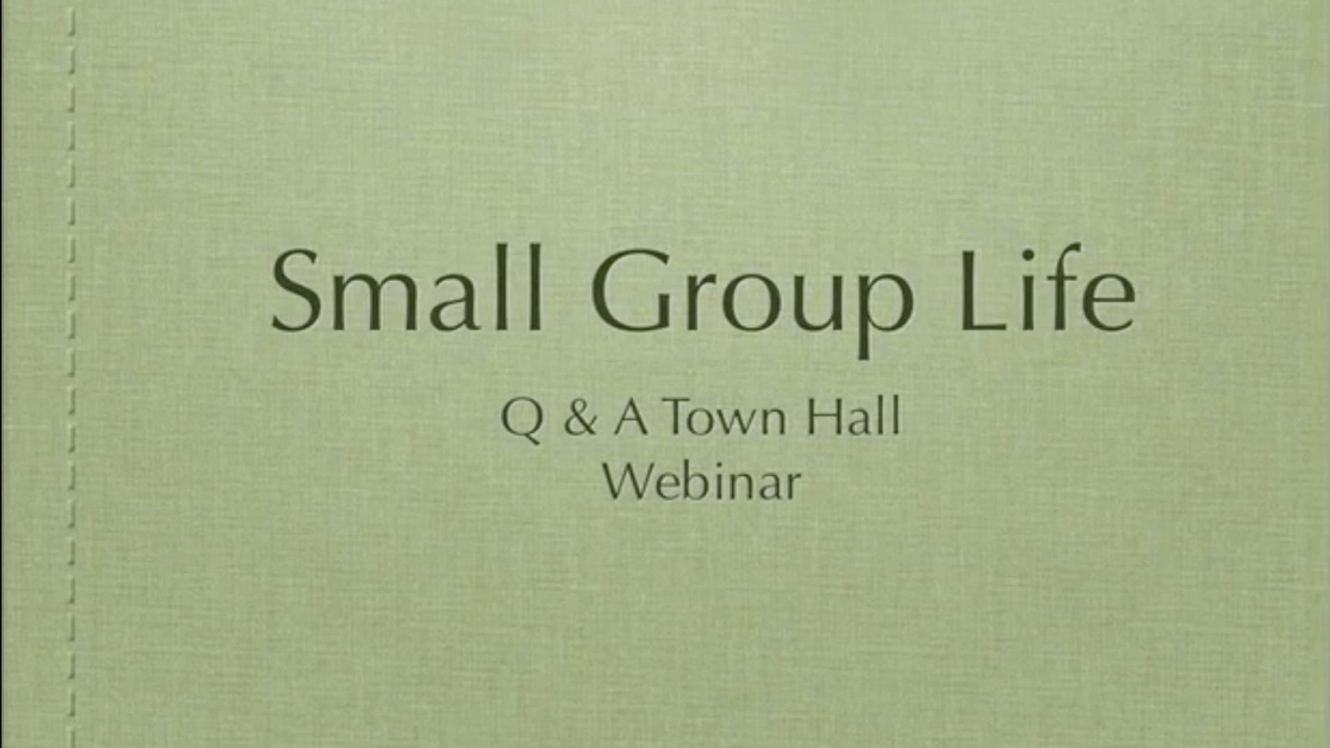 Video Channel Small Group Town Hall Q&A