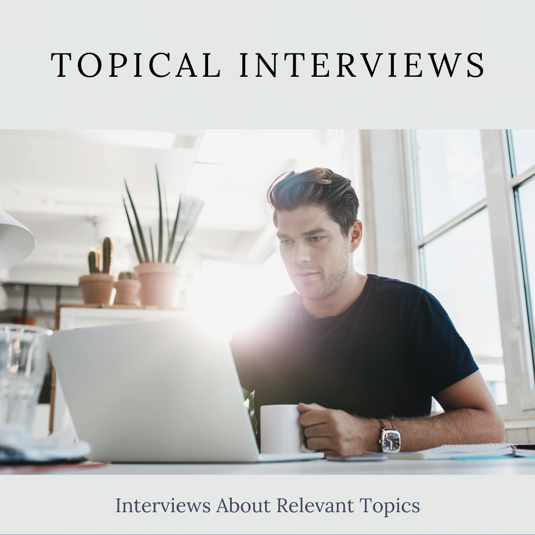 Topical Interviews