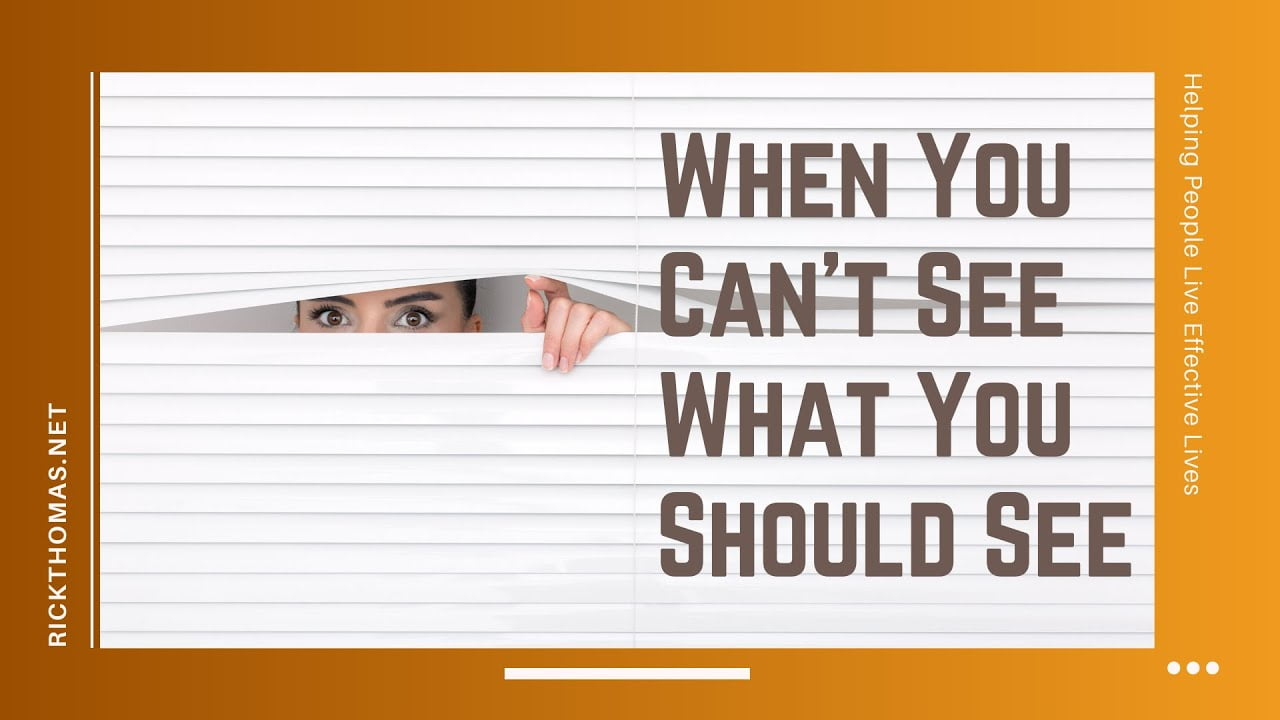 What to Do When You Can't See What You Should See