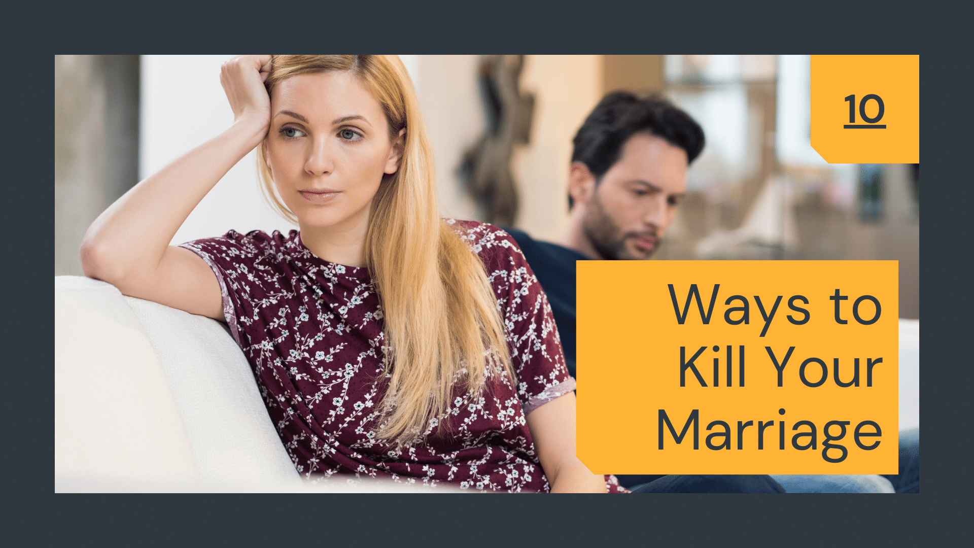 10 Ways to Kill Your Marriage