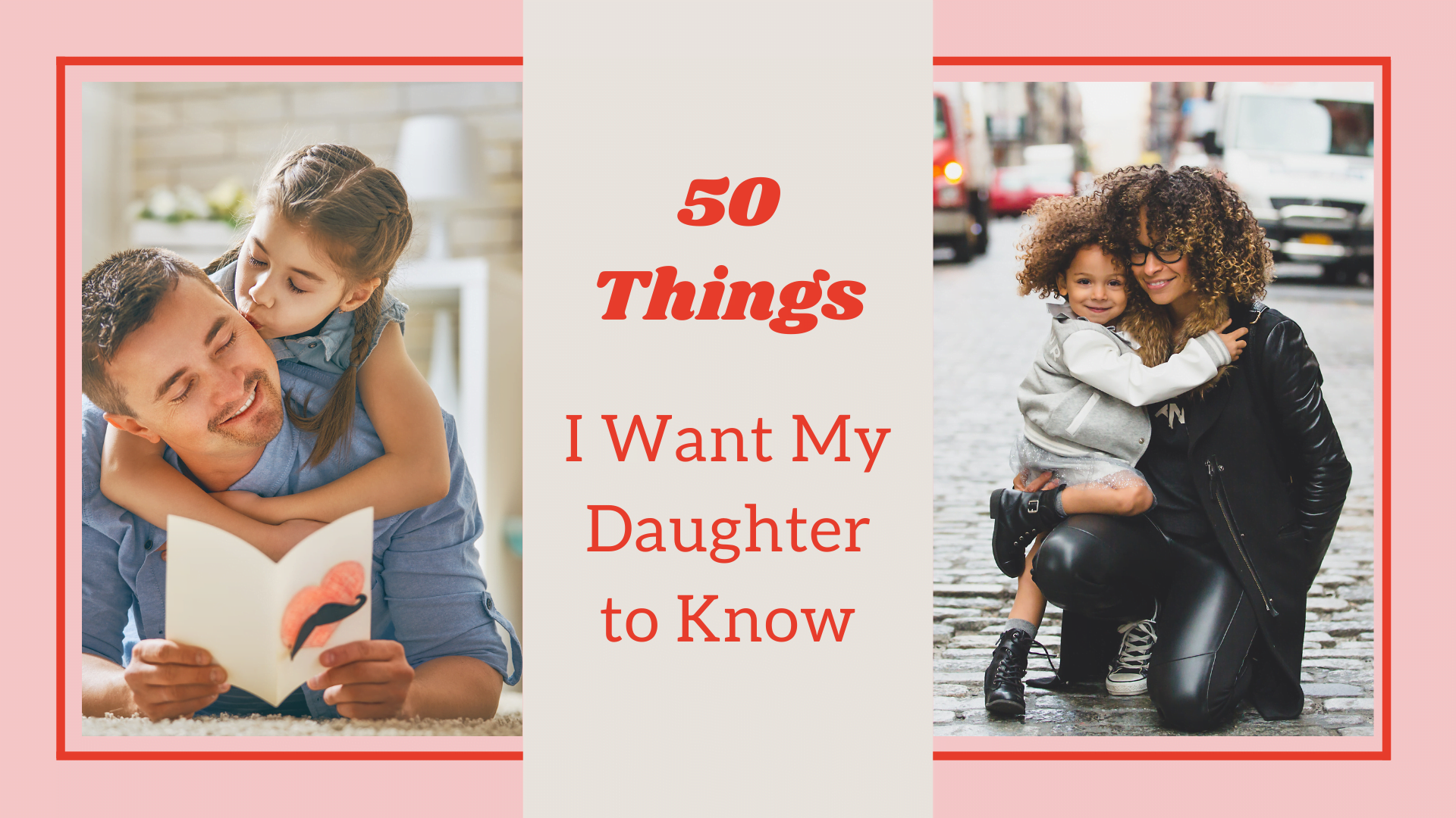 YT Thumb 50 Things I Want My Daughter to Know (1)