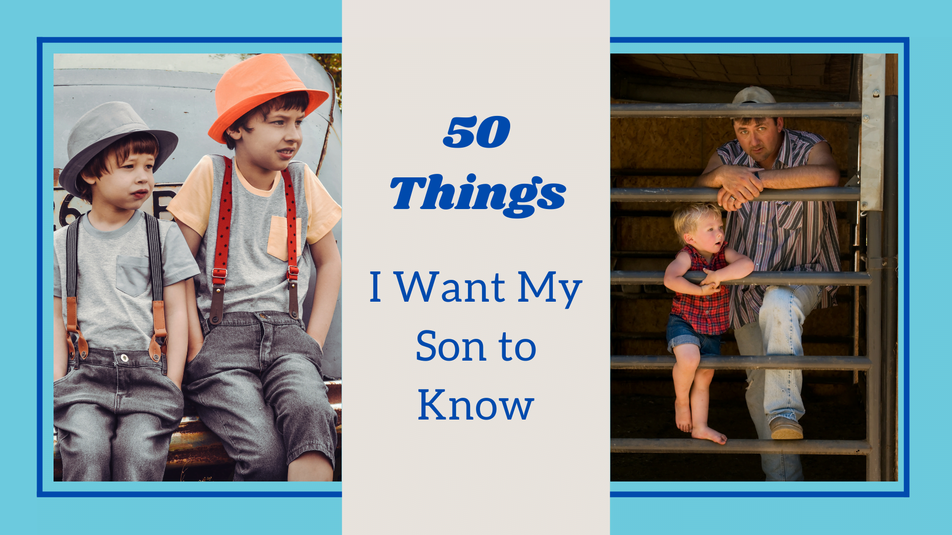 Video Channel 50 Things I Want My Son to Know