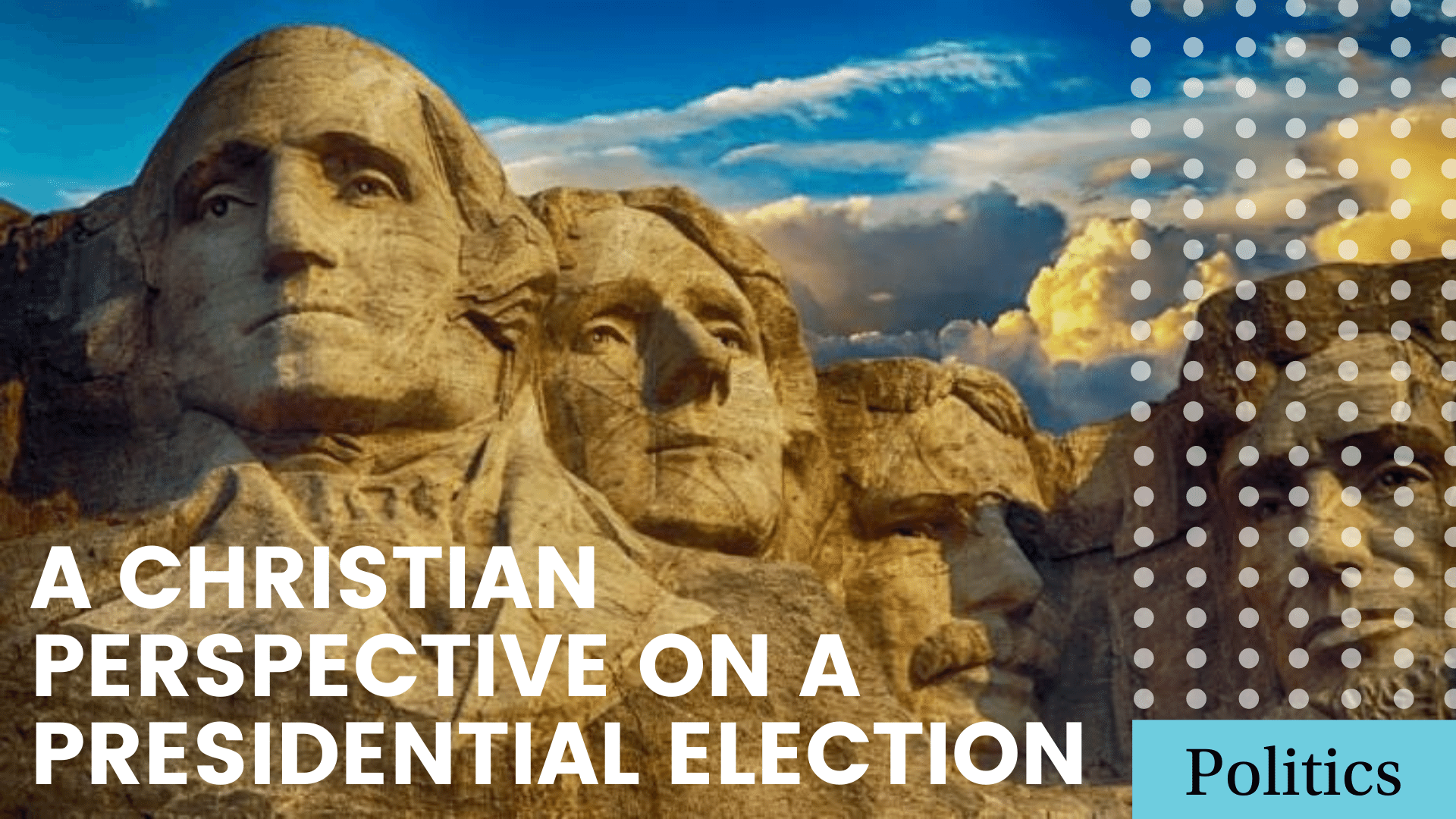 A Christian Perspective On a Presidential Election
