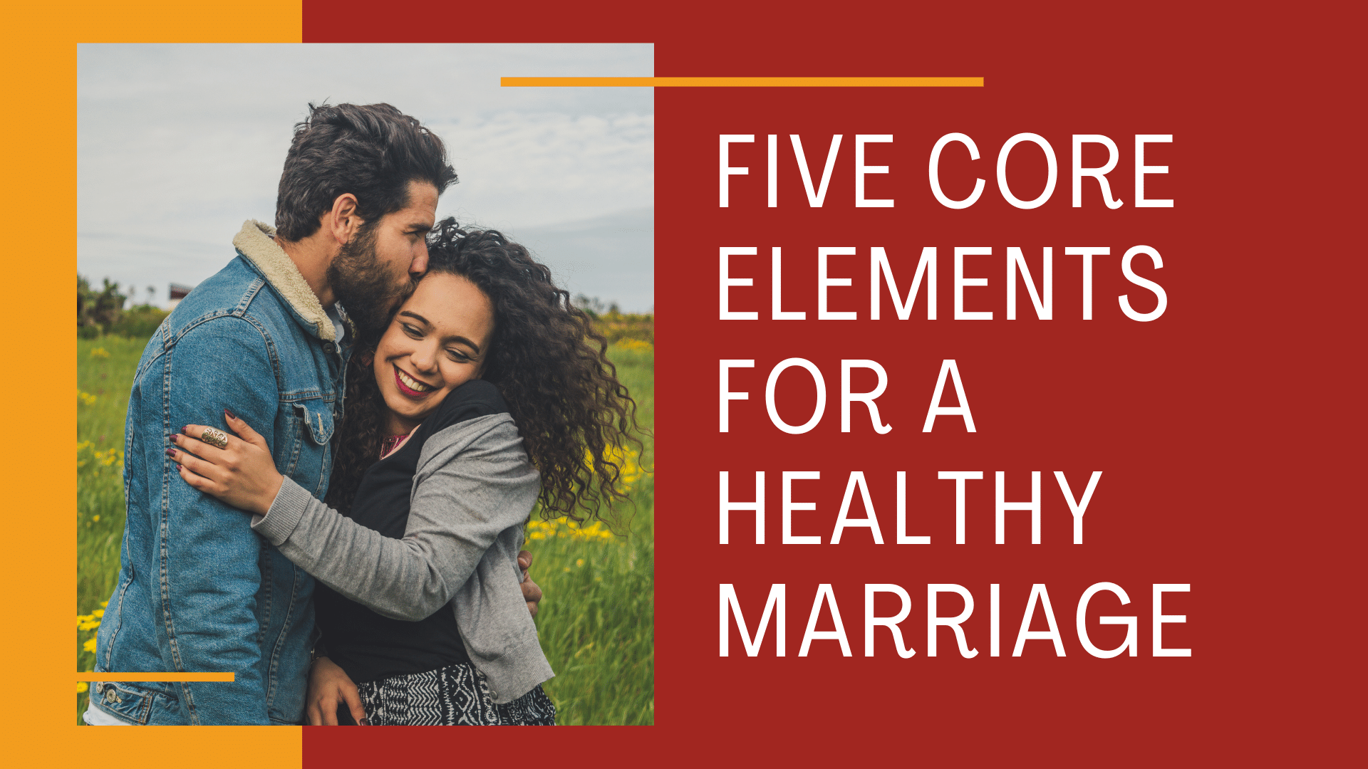 Five Core Elements for a Healthy Marriage