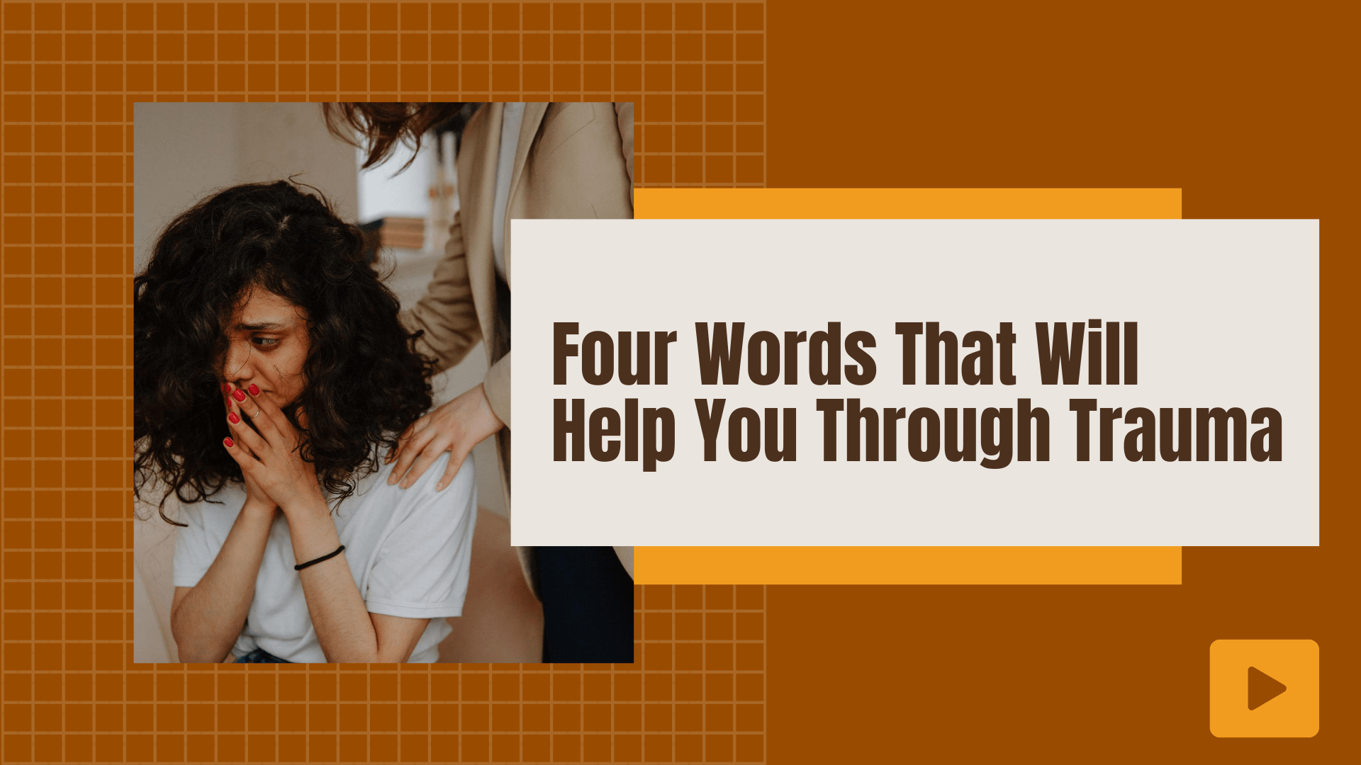 Four Words That Will Help You Through Trauma