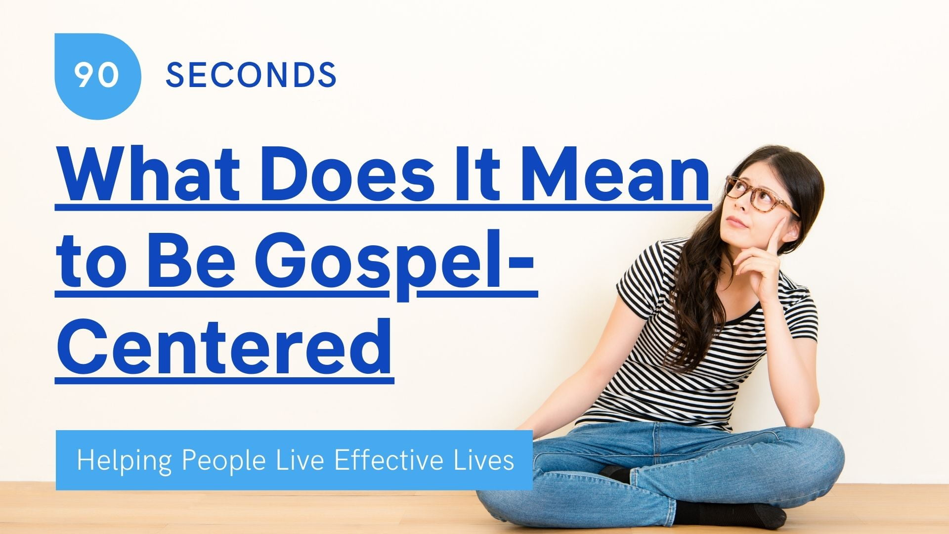 90-Seconds_ What Does It Mean to Be Gospel-Centered