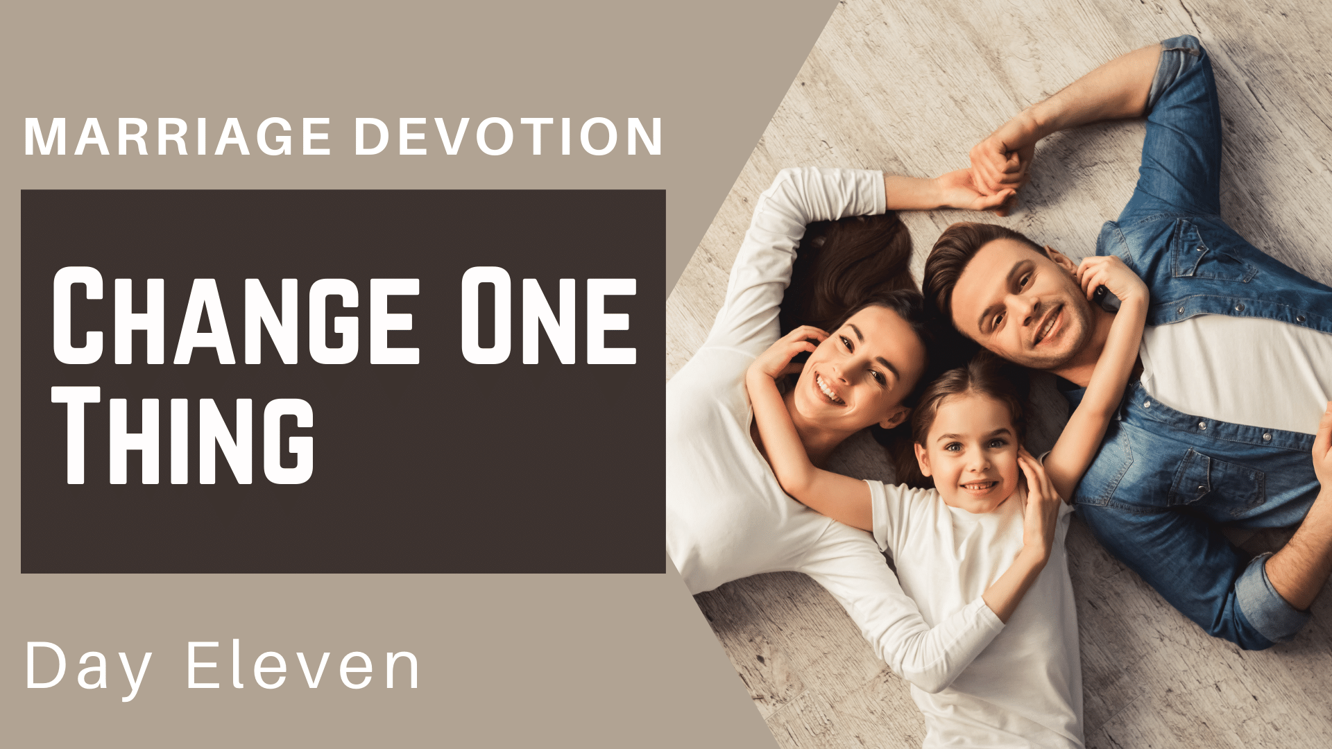 Marriage Devotion Day 11 – Change One Thing