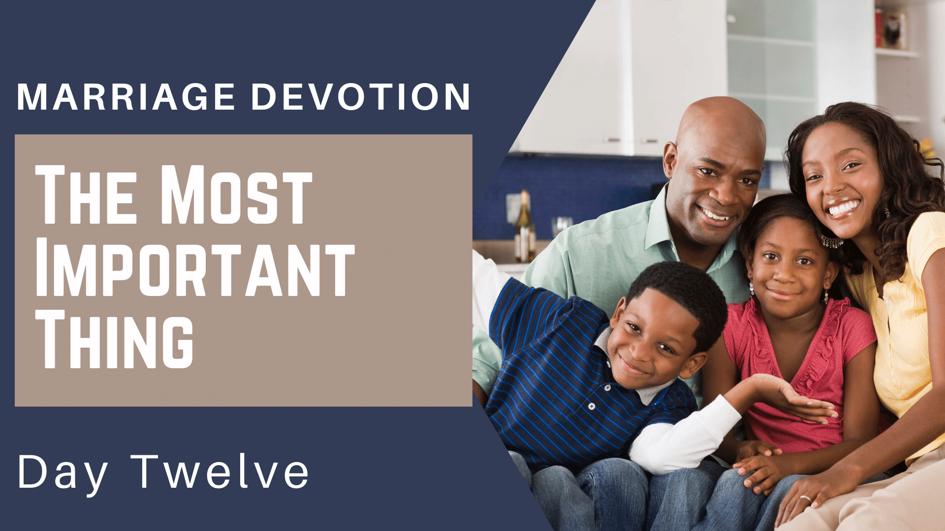 Marriage Devotion Day 12 – The Most Important Thing