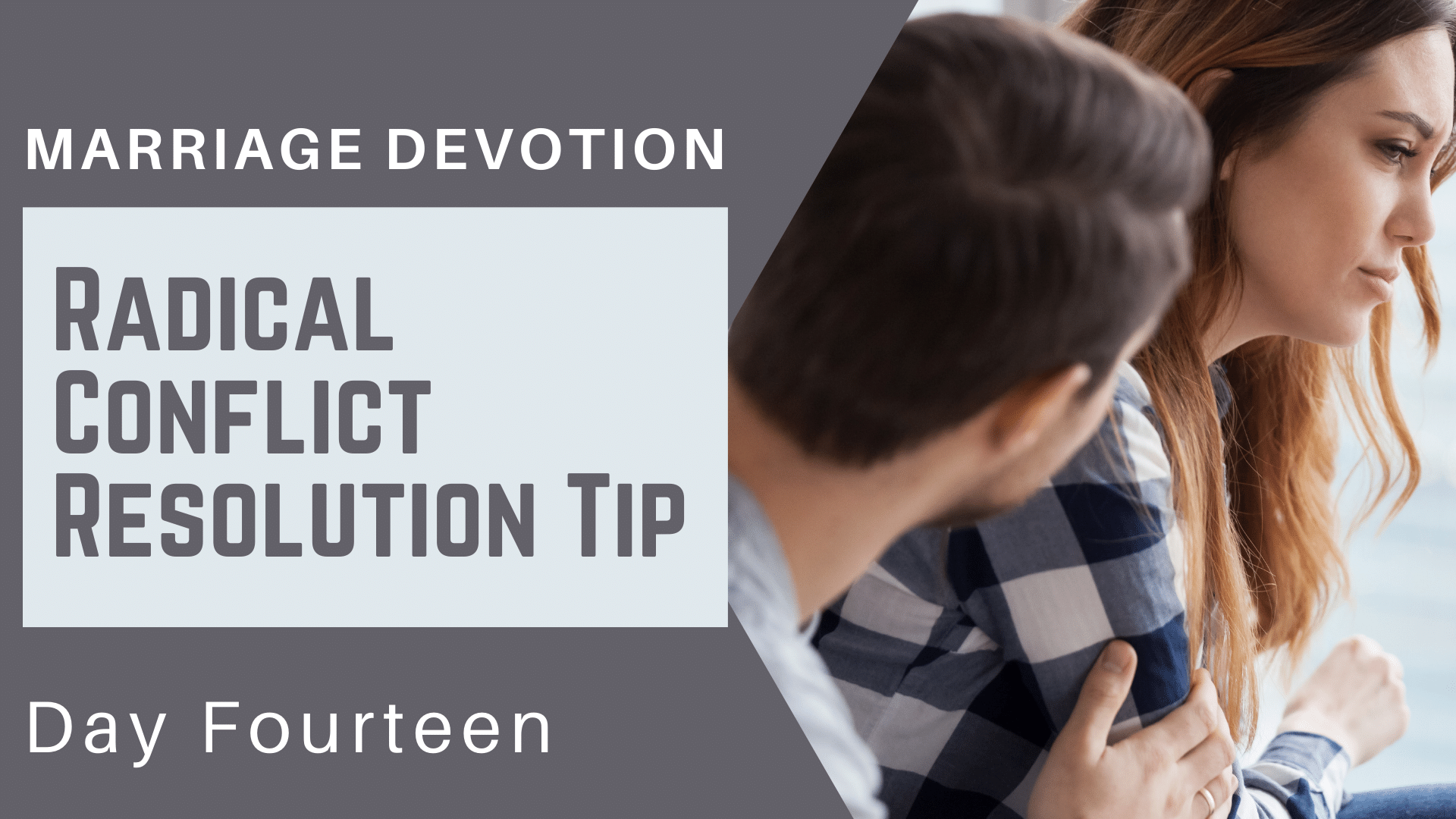 Marriage Devotion Day 14 – Radical Conflict Resolution Tip
