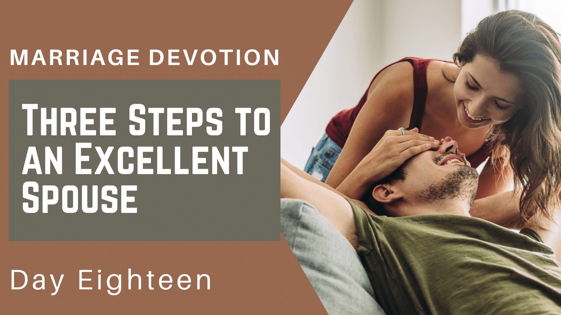 Marriage Devotion Day 18 – Three Steps to Be an Excellent Spouse