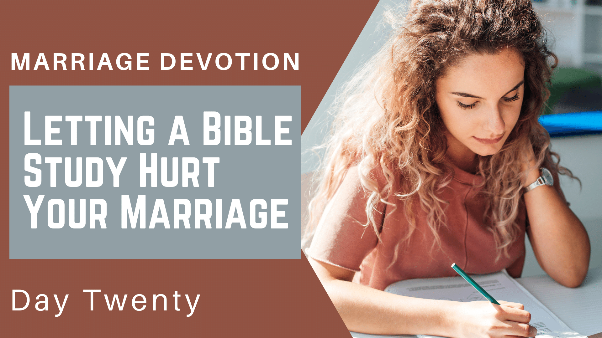 Marriage Devotion Day 20 – Don't Let Your Bible Study Hurt Your Marriage