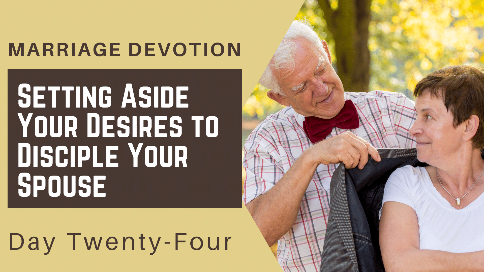 Marriage Devotion Day 24 – Setting Aside Your Desires to Disciple Your Spouse