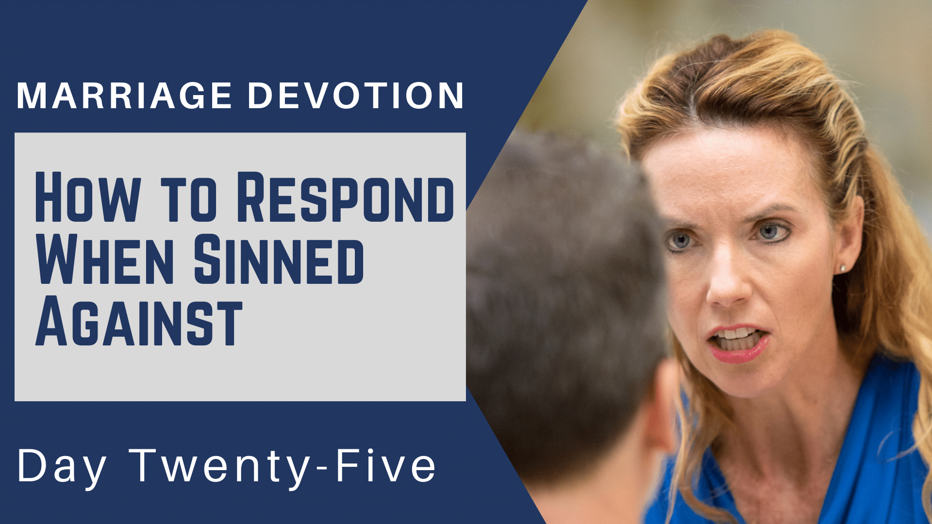 Marriage Devotion Day 25 – How to Respond When Sinned Against
