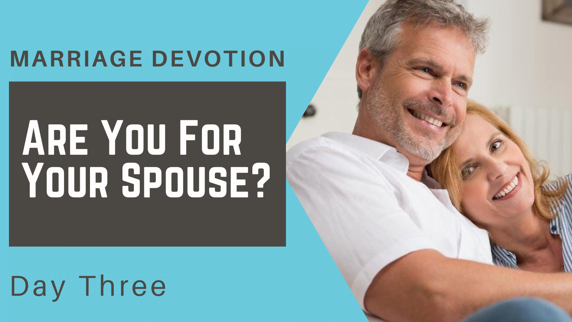 Marriage Devotion Day 3 – Are You For Your Spouse_