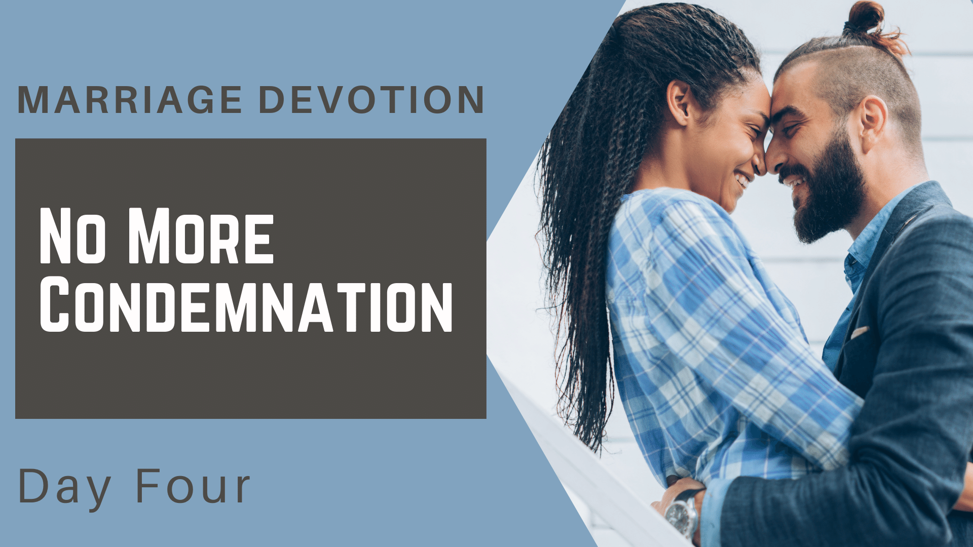 Marriage Devotion Day 4 – No More Condemnation (1)