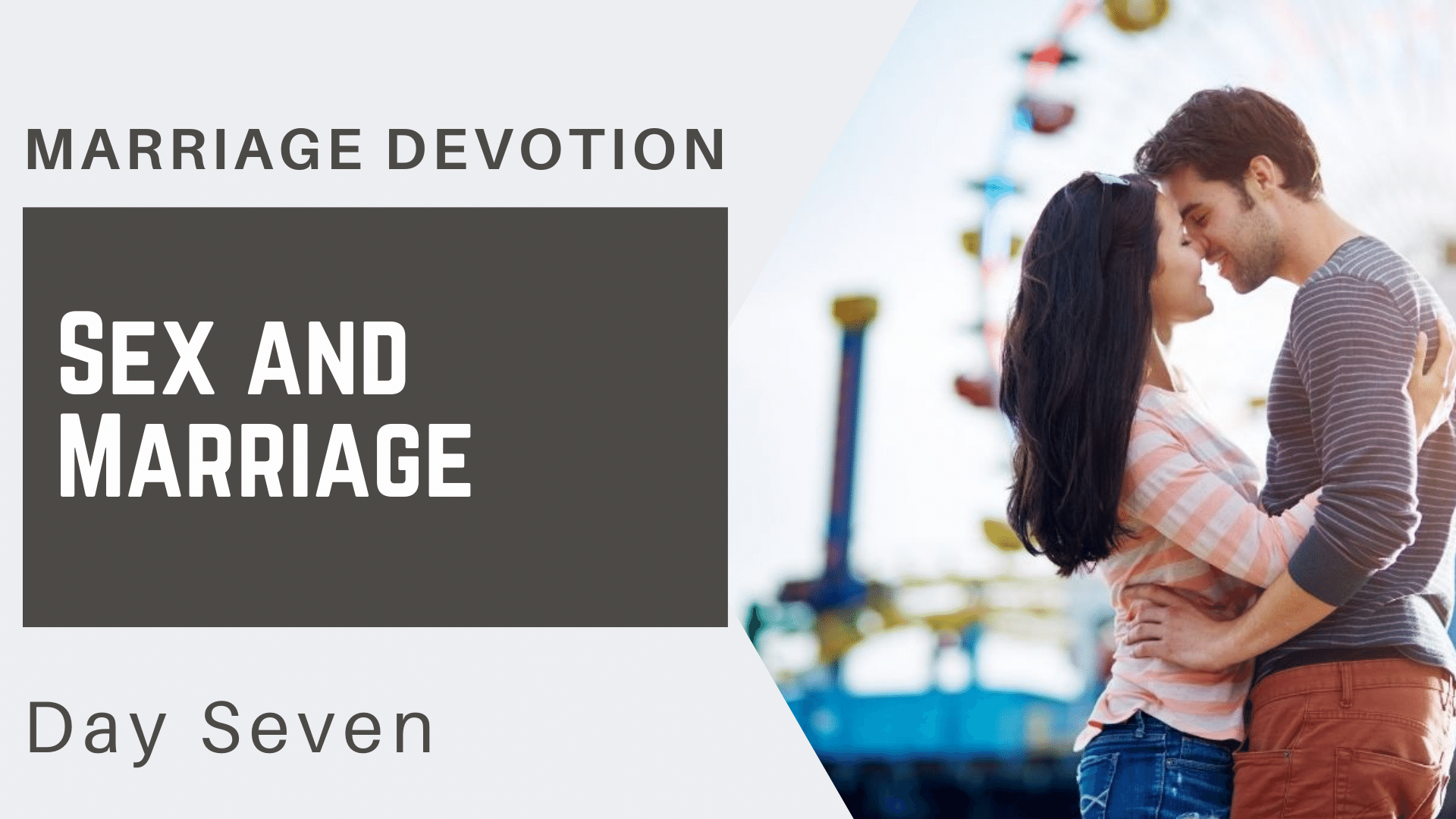 Marriage Devotion Day 7 – Sex and Marriage