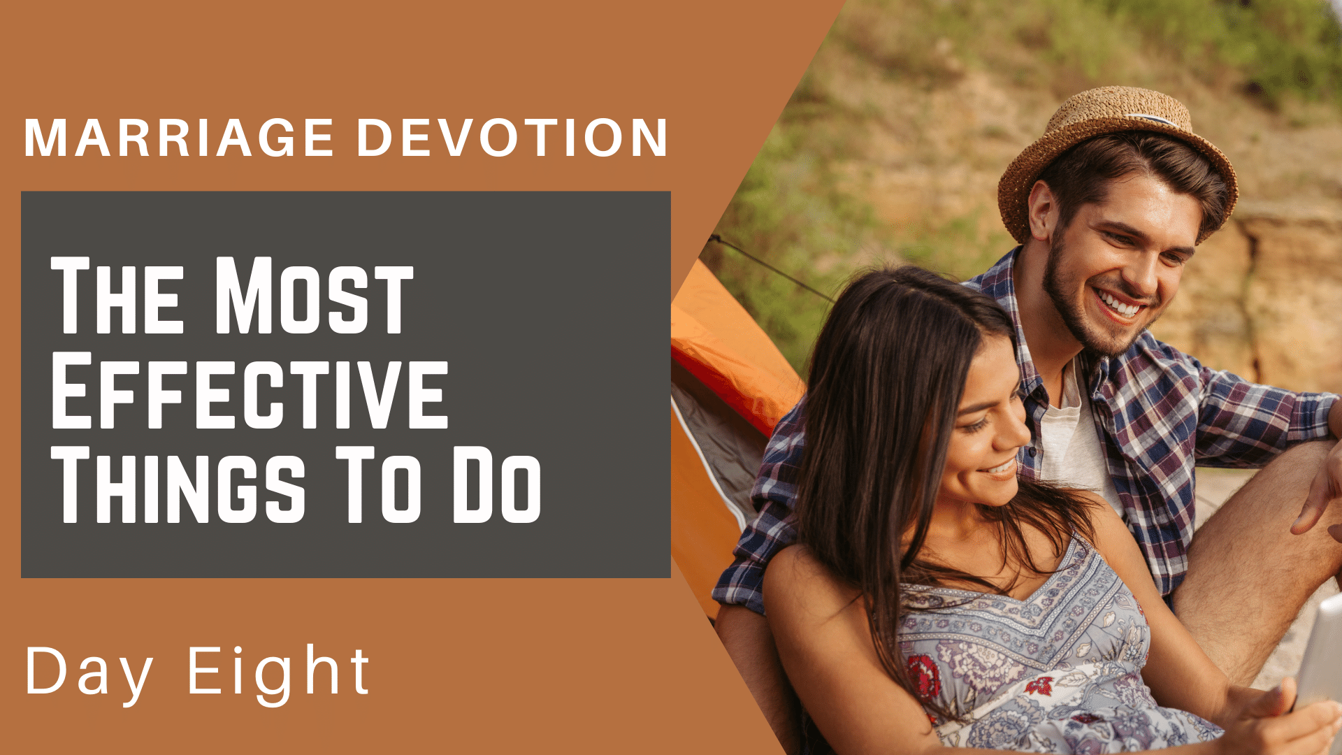 Marriage Devotion Day 8 – The Most Effective Thing You Can Do