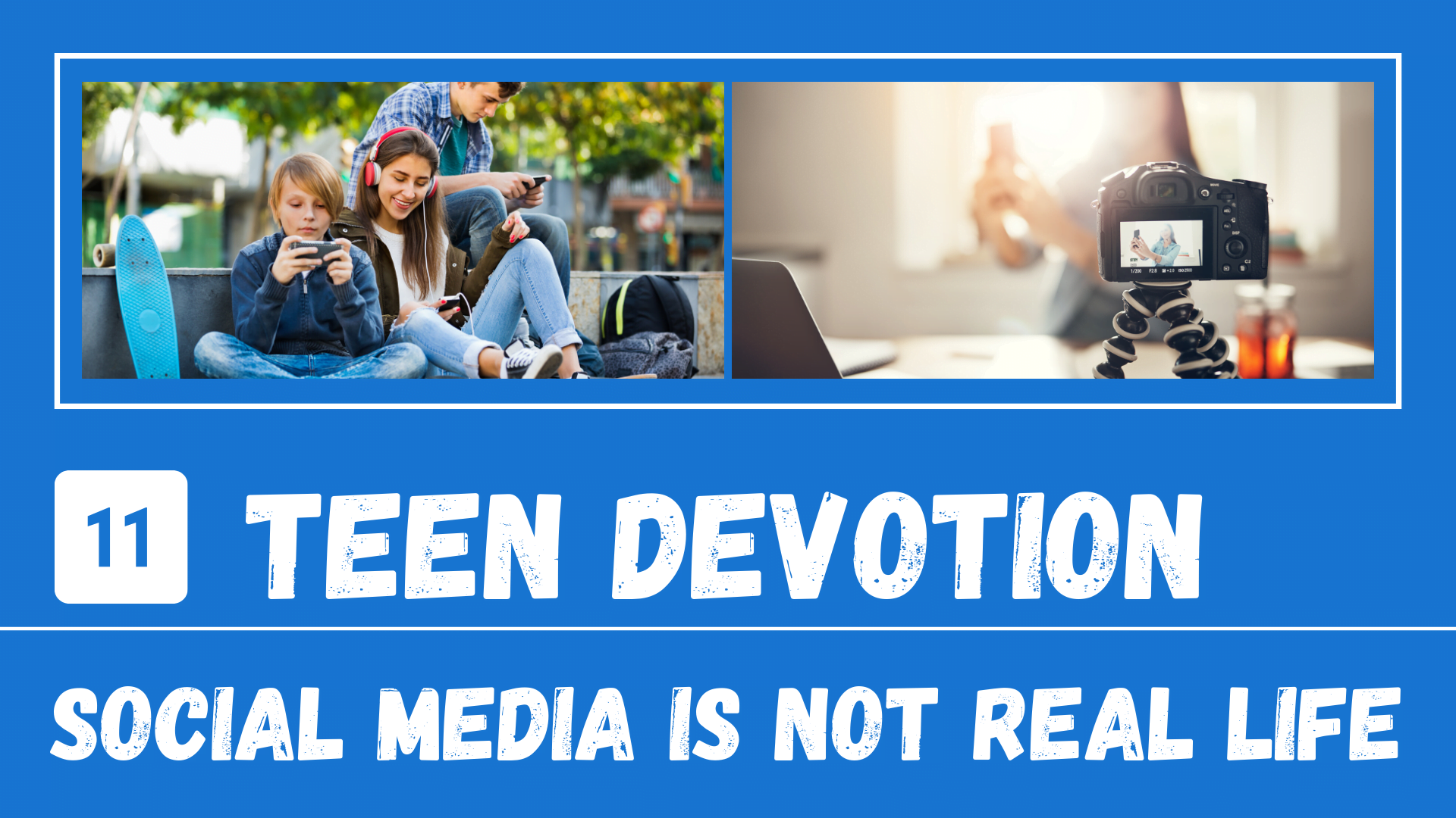 YT Thumb Teen Journey Day 11 – Teen Devotion_ Social Media Is Not Real Life