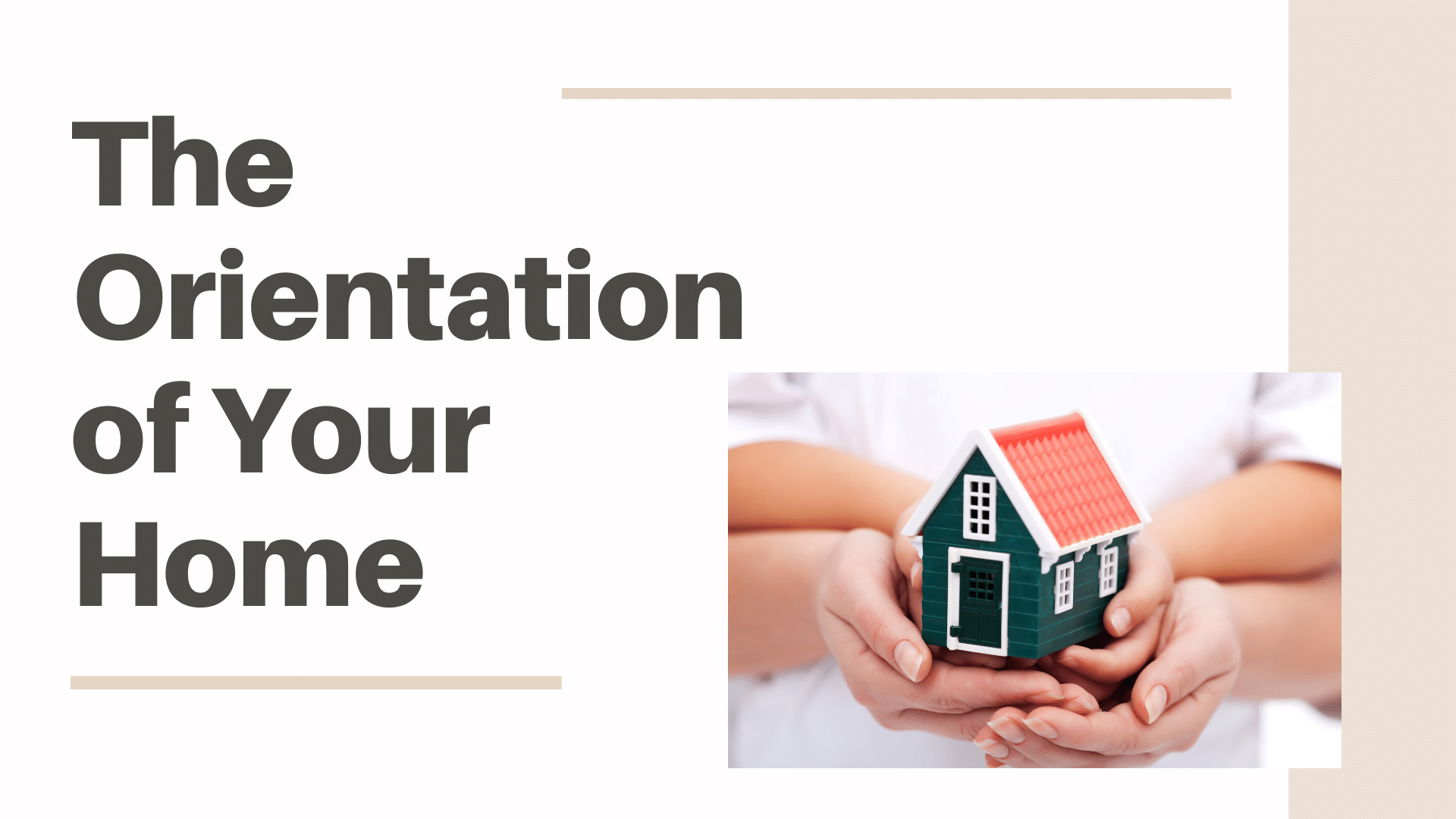 The Orientation of Your Home
