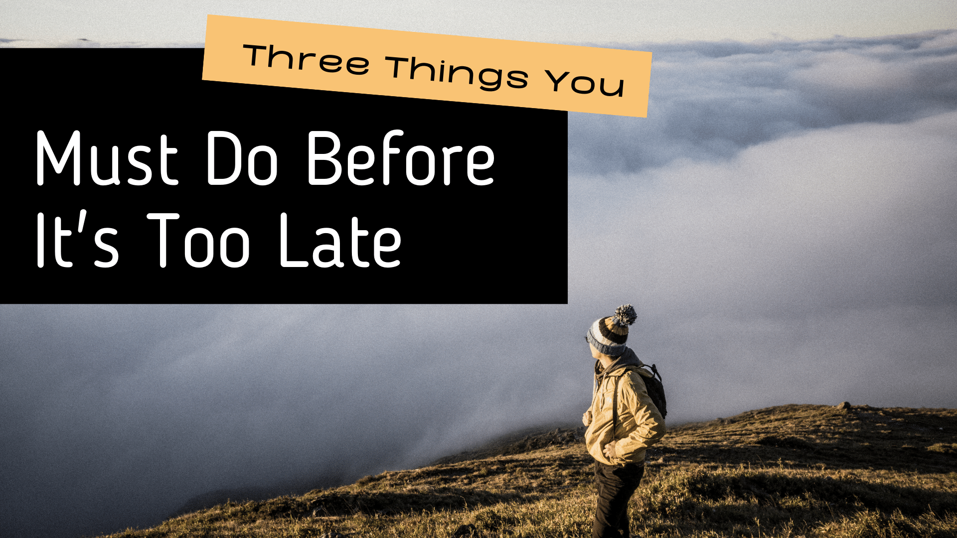 Three Things You Must Do