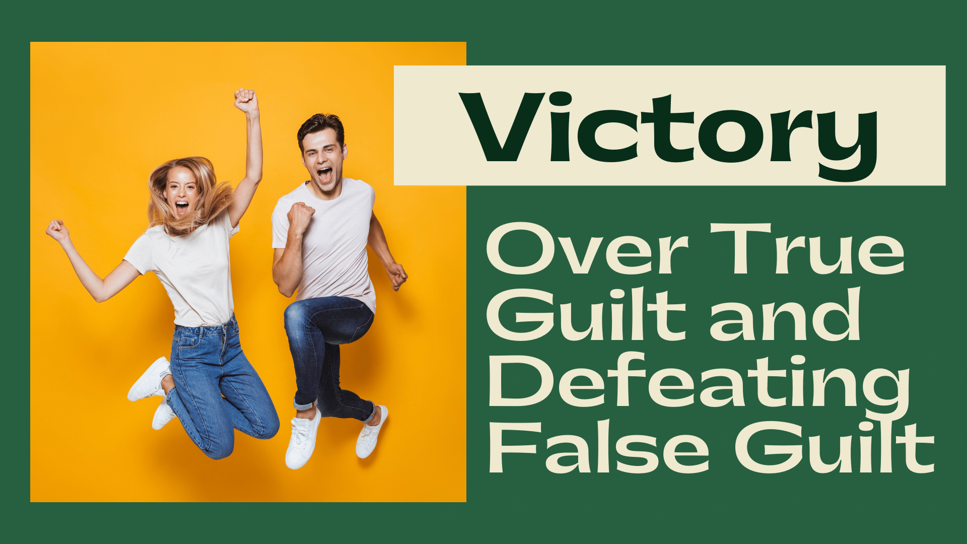 Victory Over True Guilt and Defeating False Guilt