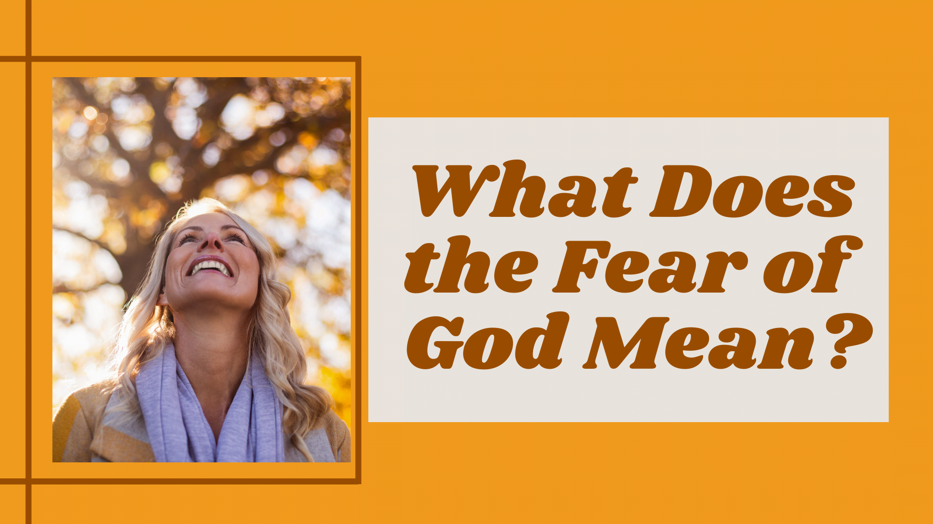 What Does the Fear of God Mean