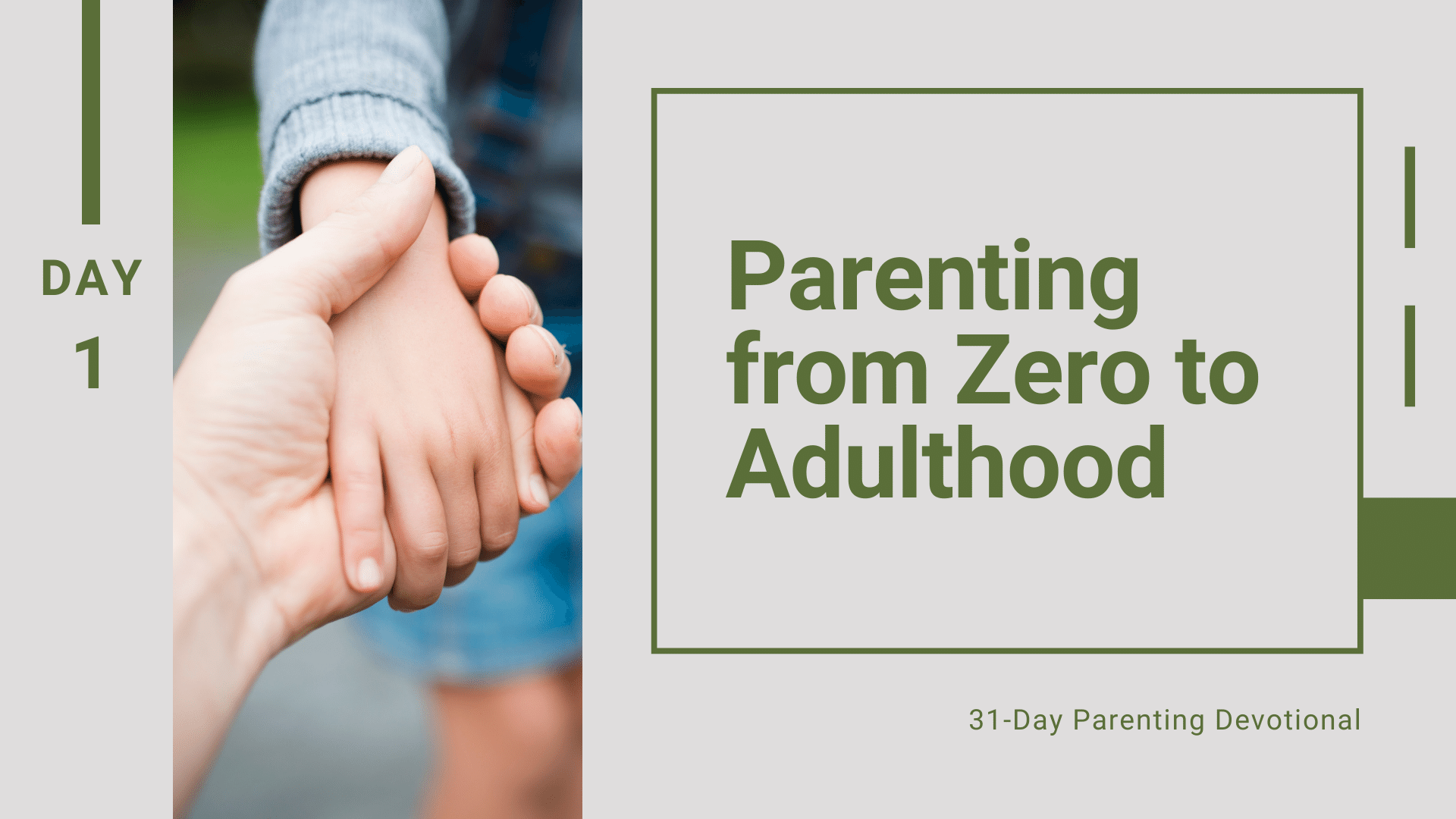 1 Parenting from Zero to Adulthood, Day 1